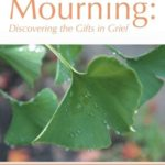 Book: A New Mourning: Discovering the Gifts in Grief