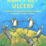Book: Why Zebras Don't Get Ulcers: An Updated Guide to Stress, Stress Related Diseases, and Coping